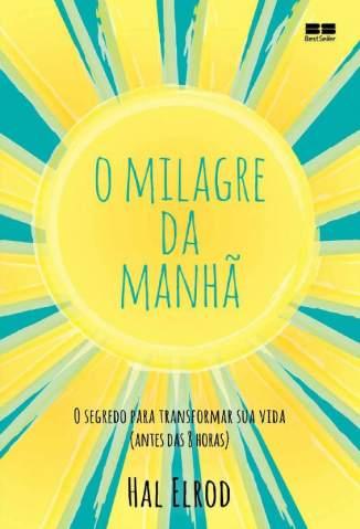Baixar Livro O Milagre da Manhã - Hal Elrod em ePub PDF Mobi ou Ler Online