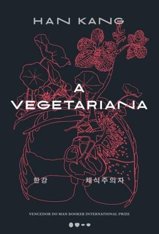 Baixar Livro A Vegetariana - Han Kang em ePub PDF Mobi ou Ler Online