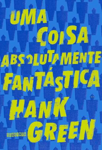Baixar Livro Uma Coisa Absolutamente Fantástica - Hank Green em ePub PDF Mobi ou Ler Online