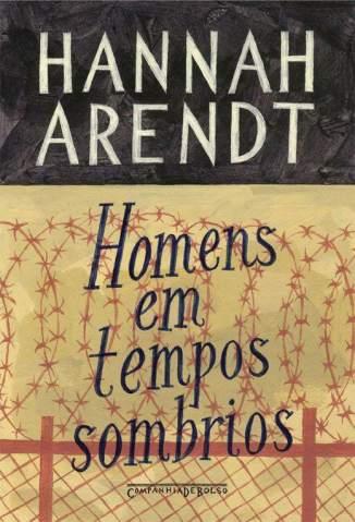 Baixar Homens Em Tempos Sombrios - Hannah Arendt ePub PDF Mobi ou Ler Online