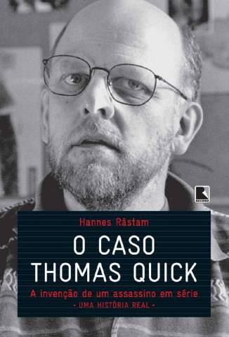 Baixar Livro O Caso Thomas Quick - Hannes Råstam em ePub PDF Mobi ou Ler Online