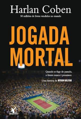 Baixar Jogada Mortal - Myron Bolitar Vol. 2 - Harlan Coben ePub PDF Mobi ou Ler Online