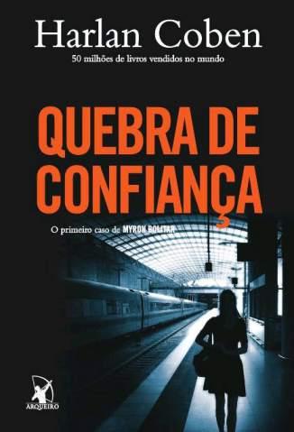 Baixar Quebra de Confiança - Myron Bolitar Vol. 1 - Harlan Coben ePub PDF Mobi ou Ler Online