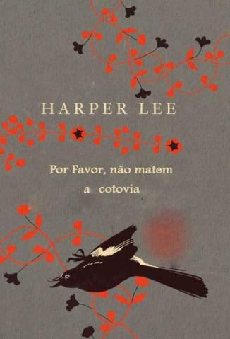Baixar Por Favor Não Matem a Cotovia - Harper Lee ePub PDF Mobi ou Ler Online