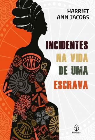 Baixar Livro Incidentes Na Vida de uma Escrava - Harriet Ann Jacobs em ePub PDF Mobi ou Ler Online