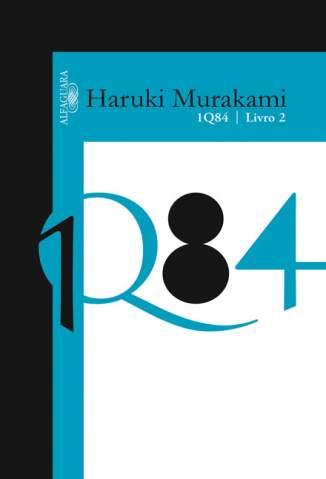 Baixar Livro 1Q84 - Vol. 2 - Haruki Murakami em ePub PDF Mobi ou Ler Online