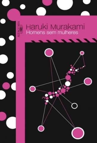 Baixar Livro Homens Sem Mulheres - Haruki Murakami em ePub PDF Mobi ou Ler Online