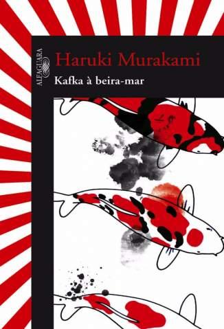Baixar Livro Kafka à Beira Mar - Haruki Murakami em ePub PDF Mobi ou Ler Online