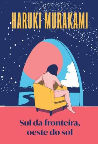 Baixar Livro Sul da Fronteira, Oeste do Sol - Haruki Murakami em ePub PDF Mobi ou Ler Online