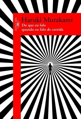 Baixar Livro Do que Eu Falo Quando Eu Falo de Corrida - Haruki Murakami em ePub PDF Mobi ou Ler Online