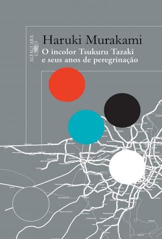 Baixar Livro O Incolor Tsukuru Tazaki e Seus Anos de Peregrinação - Haruki Murakami em ePub PDF Mobi ou Ler Online