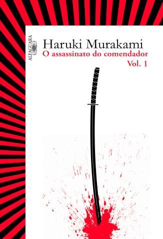 Baixar Livro O Surgimento da IDEA - O Assassinato do Comendador Vol. 1 - Haruki Murakami em ePub PDF Mobi ou Ler Online