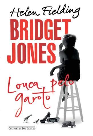 Baixar Bridget Jones: Louca Pelo Garoto - Helen Fielding ePub PDF Mobi ou Ler Online