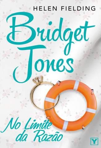 Baixar Bridget Jones: No Limite da Razão - Helen Fielding ePub PDF Mobi ou Ler Online