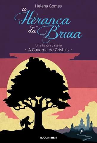 Baixar A Herança da Bruxa - A Caverna de Cristais Vol. 1.5 - Helena Gomes ePub PDF Mobi ou Ler Online