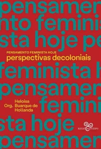 Baixar Livro Pensamento Feminista Hoje - Heloisa Buarque de Hollanda em ePub PDF Mobi ou Ler Online