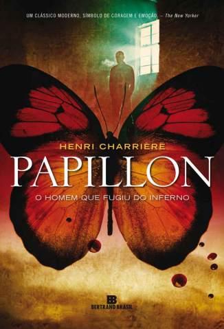 Baixar Papillon: O Homem que Fugiu do Inferno - Henri Charrière ePub PDF Mobi ou Ler Online