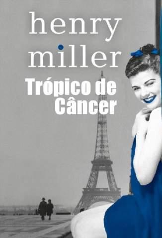 Baixar Livro Trópico de Câncer - Henry Miller em ePub PDF Mobi ou Ler Online