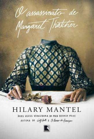 Baixar O Assassinato de Margaret Thatcher - Hilary Mantel ePub PDF Mobi ou Ler Online