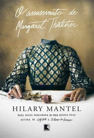 Baixar O Assassinato de Margaret Thatcher - Hilary Mantel ePub PDF Mobi ou Ler Online