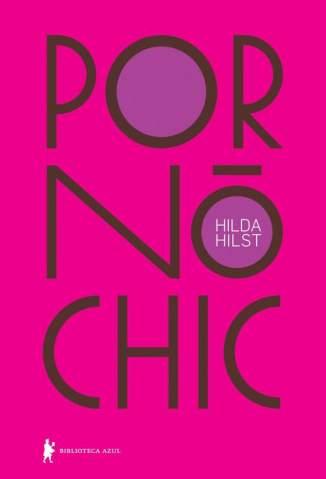 Baixar Livro Pornô Chic - Hilda Hilst em ePub PDF Mobi ou Ler Online