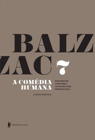 Baixar Livro Ilusões Perdidas - A Comédia Humana Vol. 7 - Honoré de Balzac em ePub PDF Mobi ou Ler Online