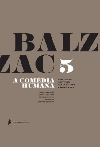 Baixar Livro Úrsula Mirouët, Eugênia Grandet, Pierrete, o Cura de Tours  - A Comédia Humana Vol. 5 - Honoré de Balzac em ePub PDF Mobi ou Ler Online