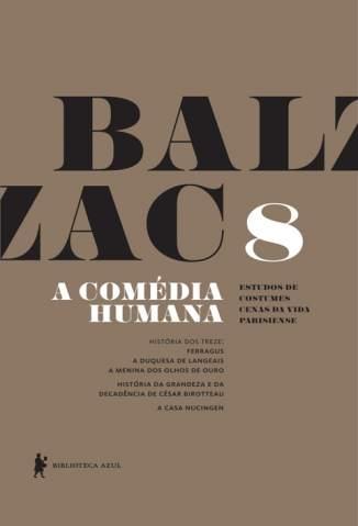 Baixar Livro A História dos Treze - A Comédia Humana Vol. 8 - Honoré de Balzac em ePub PDF Mobi ou Ler Online