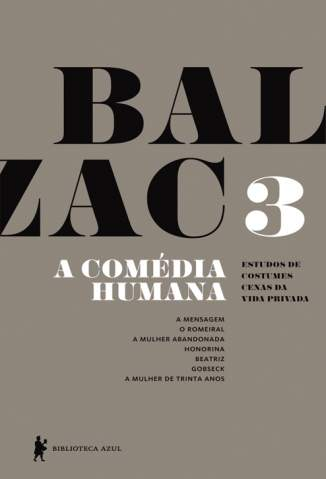 Baixar Livro A Mensagem, o Romeiral, a Mulher Abandonada, Honorina - A Comédia Humana Vol. 3 - Honoré de Balzac em ePub PDF Mobi ou Ler Online