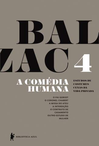 Baixar Livro O Pai Goriot, o Coronel Chabert, a Missa do Ateu, a Interdição, o Contrato - A Comédia Humana Vol. 4 - Honoré de Balzac em ePub PDF Mobi ou Ler Online