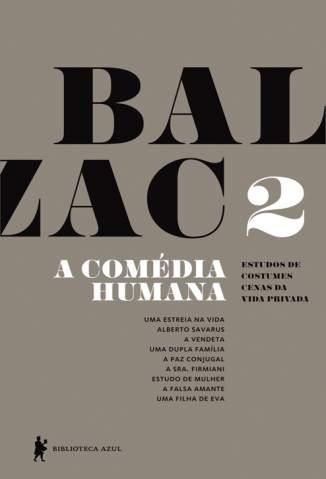 Baixar Livro Uma Estreia na Vida, Alberto Savarus, A Vendeta - A Comédia Humana Vol. 2 - Honoré de Balzac em ePub PDF Mobi ou Ler Online
