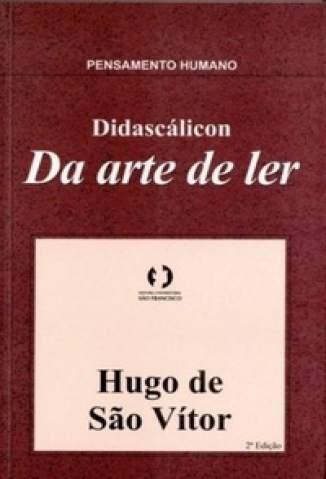 Baixar Didascálicon da Arte de Ler - Hugo de São Vitor ePub PDF Mobi ou Ler Online