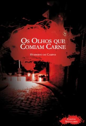 Baixar Os Olhos que Comiam Carne - Humberto de Campos ePub PDF Mobi ou Ler Online