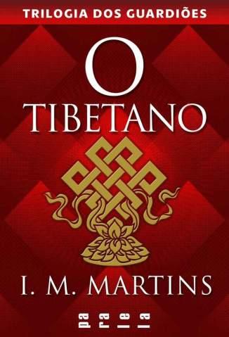 Baixar O Tibetano - Trilogia dos Guardiões Vol. 2 - I. M. Martins ePub PDF Mobi ou Ler Online