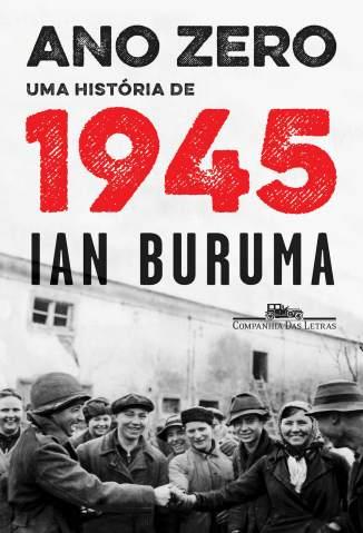 Baixar Livro Ano Zero - Ian Buruma em ePub PDF Mobi ou Ler Online