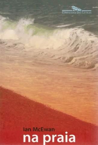 Baixar Livro Na Praia - Ian McEwan em ePub PDF Mobi ou Ler Online