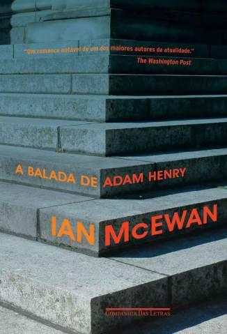 Baixar Livro A Balada de Adam Henry - Ian McEwan em ePub PDF Mobi ou Ler Online