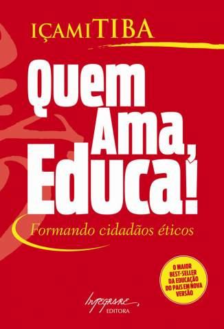 Baixar Quem Ama Educa - Içami Tiba ePub PDF Mobi ou Ler Online