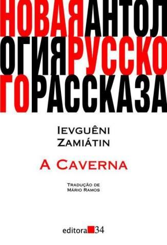 Baixar Livro A Caverna (1920) - Ievguêni Zamiátin em ePub PDF Mobi ou Ler Online