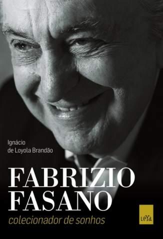 Baixar Fabrizio Fasano - Colecionador de Sonhos - Ignacio de Loyola Brandao ePub PDF Mobi ou Ler Online