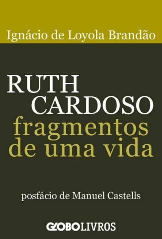 Baixar Ruth Cardoso - Fragmentos - Ignacio de Loyola Brandao ePub PDF Mobi ou Ler Online