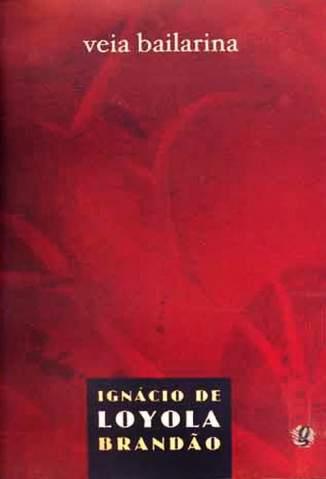 Baixar Veia Bailarina - Ignacio de Loyola Brandao ePub PDF Mobi ou Ler Online