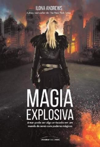 Baixar Livro Magia Explosiva - Ilona Andrews em ePub PDF Mobi ou Ler Online