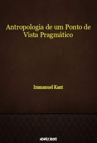 Baixar Livro Antropologia de um Ponto de Vista Pragmático - Immanuel Kant em ePub PDF Mobi ou Ler Online