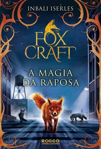 Baixar Livro A Magia da Raposa - Foxcraft - Inbali Iserles em ePub PDF Mobi ou Ler Online