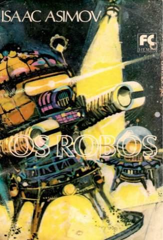 Baixar Livro Os Robôs - Robos Vol. 3 - Isaac Asimov em ePub PDF Mobi ou Ler Online