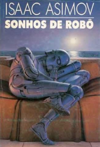 Baixar Livro Sonhos de Robô - Robos Vol. 8 - Isaac Asimov em ePub PDF Mobi ou Ler Online