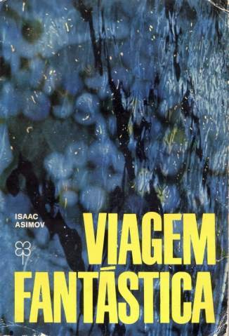 Baixar Livro Viagem Fantástica - Isaac Asimov em ePub PDF Mobi ou Ler Online