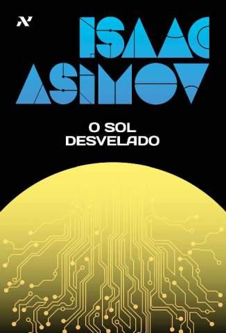Baixar Livro O Sol Desvelado - Isaac Asimov em ePub PDF Mobi ou Ler Online