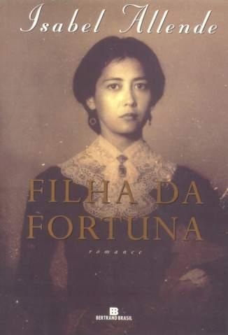 Baixar Livro Filha da Fortuna - Isabel Allende em ePub PDF Mobi ou Ler Online